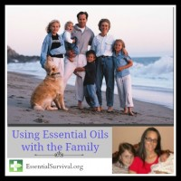 Essential Survival Show: Using Essential Oils with the Family